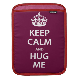 Keep Calm and Hug Me Sleeve For iPads