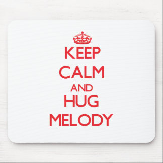 Keep Calm and Hug Melody Mouse Pads