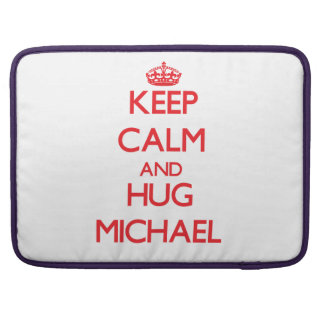 Keep calm and Hug Michael Sleeves For MacBook Pro