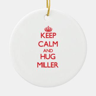 Keep calm and Hug Miller Ornament