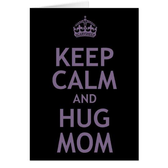 Keep Calm and Hug Mom Card