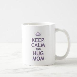 Keep Calm and Hug Mom Coffee Mug