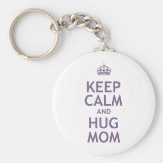 Keep Calm and Hug Mom Keychain