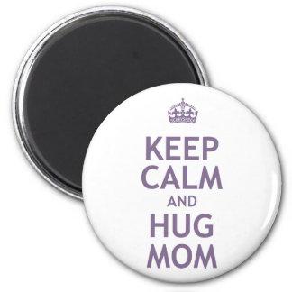 Keep Calm and Hug Mom Magnet