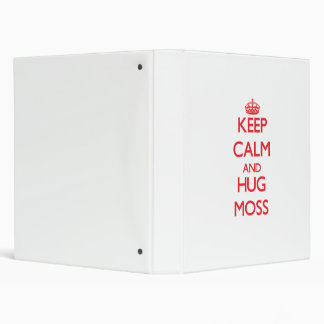 Keep calm and Hug Moss Vinyl Binders