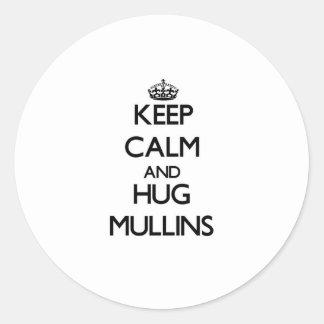 Keep calm and Hug Mullins Round Sticker