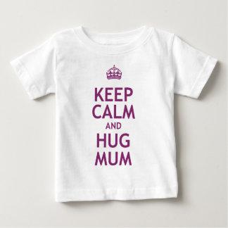 Keep Calm and Hug Mum Baby T-Shirt