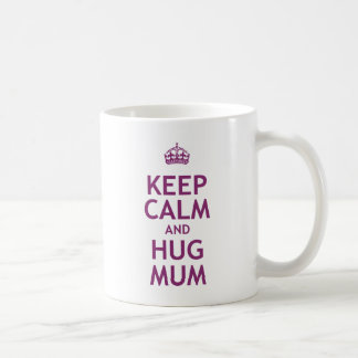 Keep Calm and Hug Mum Coffee Mugs