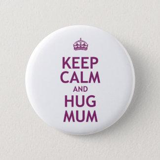 Keep Calm and Hug Mum Pinback Button