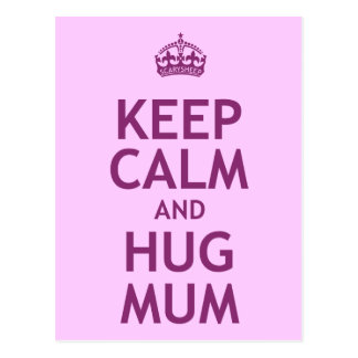 Keep Calm and Hug Mum Post Card
