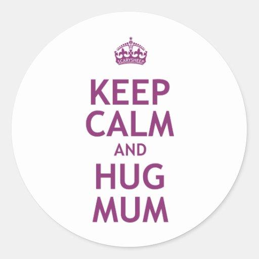 Keep Calm and Hug Mum Round Stickers
