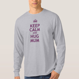 Keep Calm and Hug Mum T Shirt