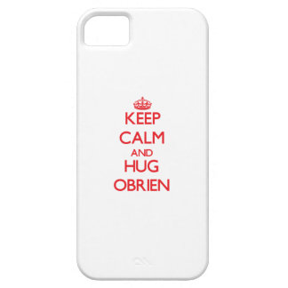 Keep calm and Hug Obrien iPhone 5 Cover