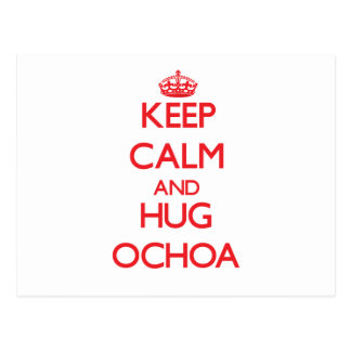 Keep calm and Hug Ochoa Post Cards