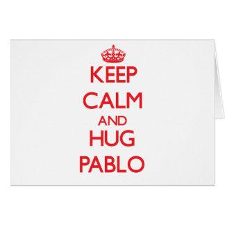Keep Calm and HUG Pablo Card