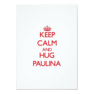 Keep Calm and Hug Paulina Personalized Invitations