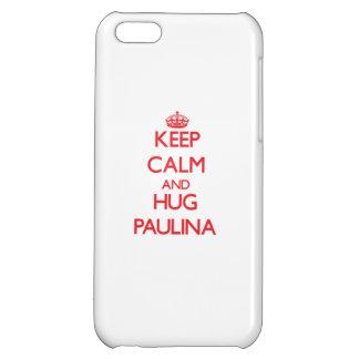 Keep Calm and Hug Paulina iPhone 5C Cover