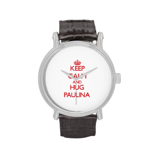 Keep Calm and Hug Paulina Wristwatch