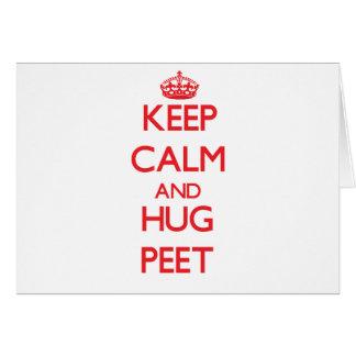 Keep calm and Hug Peet Greeting Card