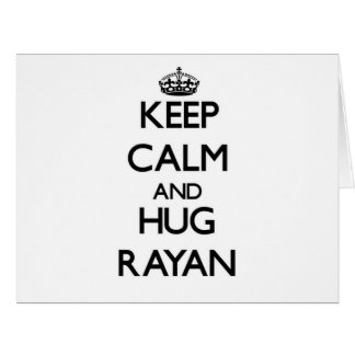 Keep Calm and Hug Rayan Large Greeting Card