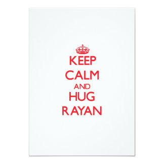 Keep Calm and HUG Rayan 5x7 Paper Invitation Card