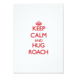 Keep calm and Hug Roach Custom Invitation