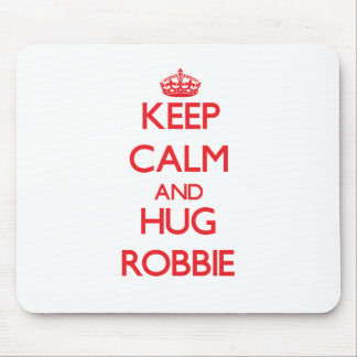 Keep Calm and HUG Robbie Mouse Pad