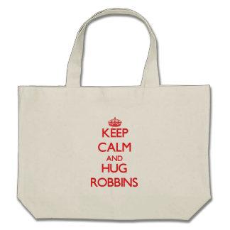 Keep calm and Hug Robbins Canvas Bags