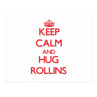 Keep calm and Hug Rollins Post Cards