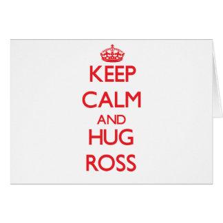 Keep calm and Hug Ross Greeting Card
