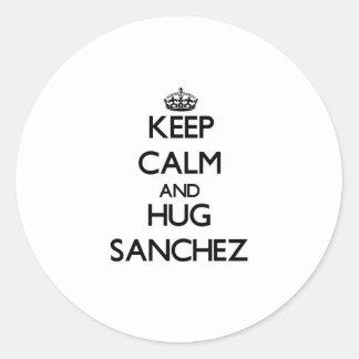 Keep calm and Hug Sanchez Round Stickers