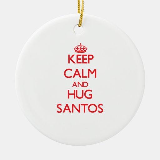 Keep calm and Hug Santos Ornaments