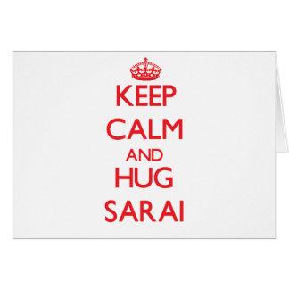 Keep Calm and Hug Sarai Greeting Card