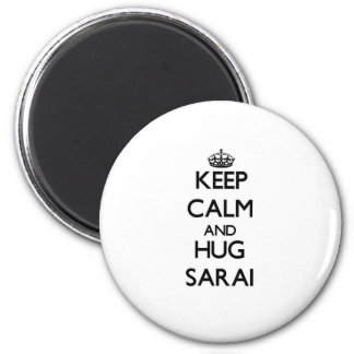 Keep Calm and HUG Sarai Magnets