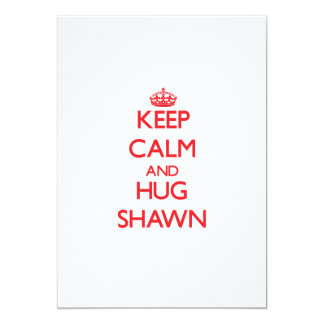 "Keep Calm and HUG Shawn 5"" X 7"" Invitation Card"
