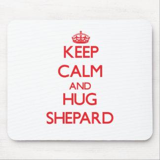 Keep calm and Hug Shepard Mouse Pad