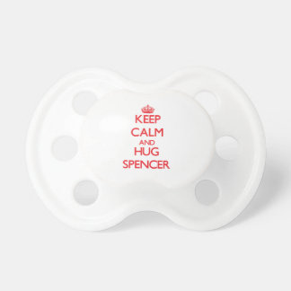 Keep calm and Hug Spencer Baby Pacifiers