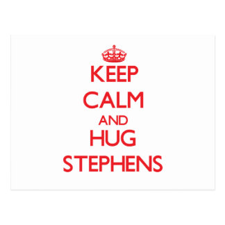 Keep calm and Hug Stephens Postcard