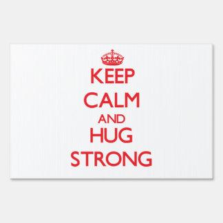 Keep calm and Hug Strong Signs