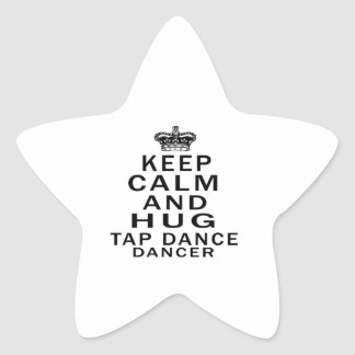 Keep Calm And Hug Tap dance Dancer Sticker