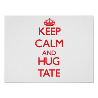 Keep Calm and HUG Tate Poster