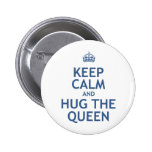 Keep Calm and Hug the Queen 2 Inch Round Button