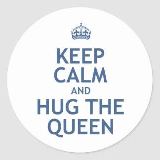 Keep Calm and Hug the Queen Classic Round Sticker
