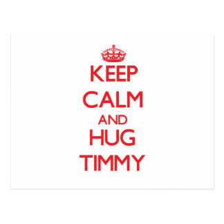 Keep Calm and HUG Timmy Postcard
