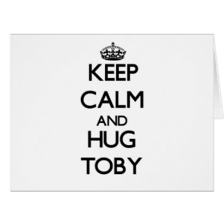 Keep Calm and Hug Toby Large Greeting Card