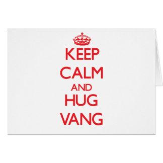 Keep calm and Hug Vang Greeting Card