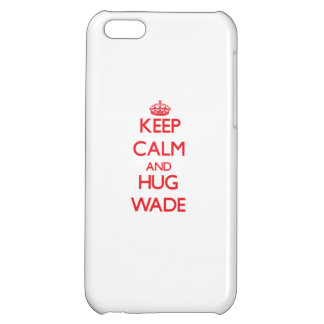 Keep calm and Hug Wade Cover For iPhone 5C