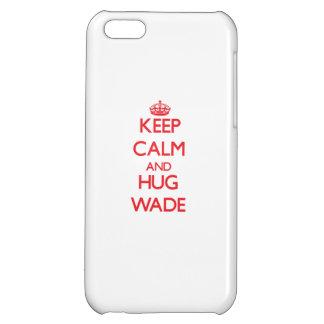 Keep calm and Hug Wade iPhone 5C Covers