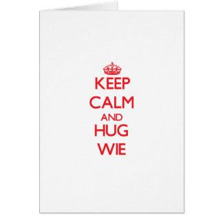 Keep calm and Hug Wie Greeting Card