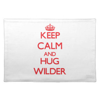 Keep calm and Hug Wilder Placemats